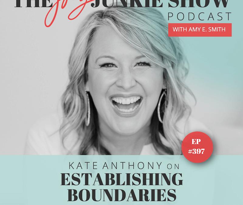 [DIAL AN EXPERT] Kate Anthony on Establishing Boundaries EP#397